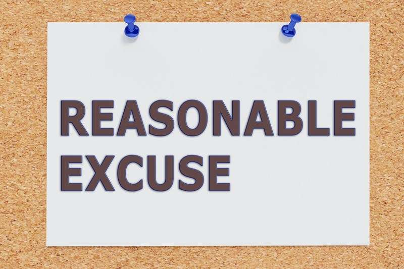 What is a reasonable excuse?